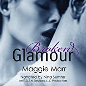 Broken Glamour: The Glamour Series, Volume 2 | Maggie Marr