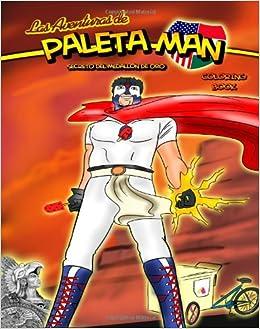 Las Aventuras de Paleta Man: Secreto Del Medallion de Oro