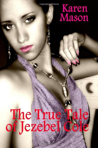 The True Tale of Jezebel Cole