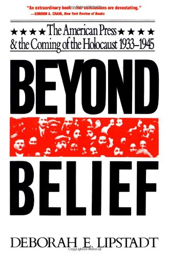 Beyond Belief: The American Press And The Coming Of The...