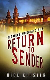 Return To Sender: An Alex Glauberman Mystery by Dick Cluster ebook deal