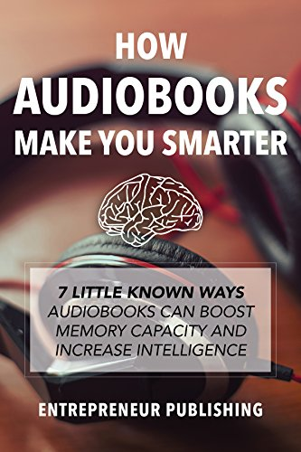 How Audiobooks Make You Smarter: 7 Little Known Ways Audio Books Can Boost Memory Capacity And Increase Intelligence (Entrepreneur Intelligence, Audible Audiobooks, Kindle Audiobooks) (Amazon Books Audio compare prices)