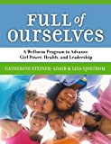 Full of Ourselves: A Wellness Program to Advance Girl Power, Health, And Leadership