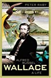 img - for Alfred Russel Wallace: A Life. book / textbook / text book