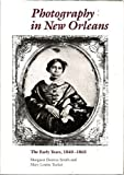 Photography in New Orleans: The Early Years, 1840-1865