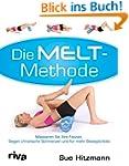 Die Melt-Methode: Massieren Sie Ihre...
