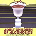 Adult Children of Alcoholics (       UNABRIDGED) by Janet Geringer Woititz Narrated by Therese Plummer