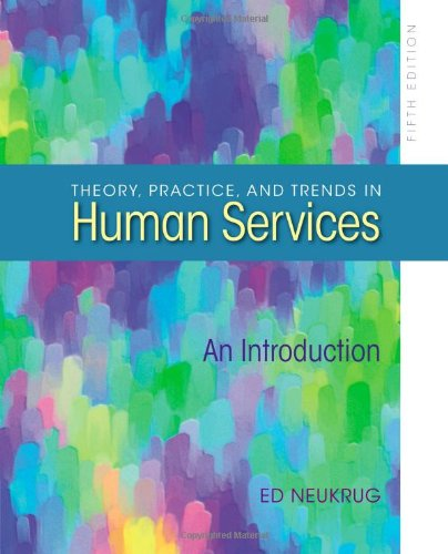Theory, Practice, And Trends In Human Services front-890770