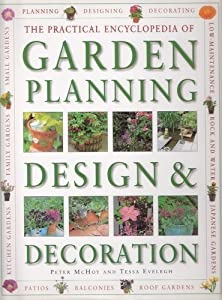 The Practical Encyclopedia Of Garden Planning Design And