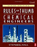Rules of Thumb for Chemical Engineers, Fifth Edition