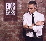 echange, troc Eros Ramazzotti - Eros Best Love Songs