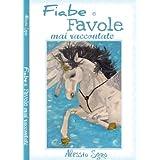 Fiabe e Favole mai raccontate: Vol. 1di Alessio Sgr�