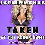 Taken at the Poker Game | Jackie McNab