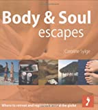 Body & Soul Escapes (Footprint - Lifestyle Guides)