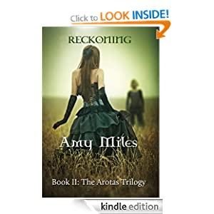 Reckoning (Book II, The Arotas Trilogy) Amy Miles