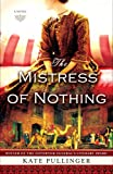 img - for The Mistress of Nothing: A Novel book / textbook / text book