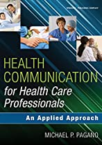 Health Communication For Health Care Professionals: An Applied Approach
