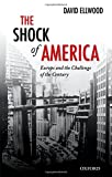 img - for The Shock of America: Europe and the Challenge of the Century (Oxford History of Modern Europe) book / textbook / text book