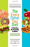 The Every-Other-Day Diet: The Diet That Lets You Eat All You Want (Half the Time) and Keep the…
