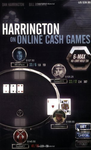 Harrington on Online Cash Games; 6-Max No-Limit Hold 'em by Dan Harrington, Bill Robertie (2010) Paperback