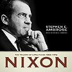 Nixon, Vol. 2: The Triumph of a Politician, 1962 - 1972 | Stephen E. Ambrose
