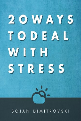Book: 20 Ways To Deal With Stress by Bojan Dimitrovski