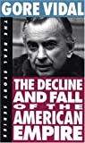 The Decline and Fall of the American Empire (The Real Story Series)