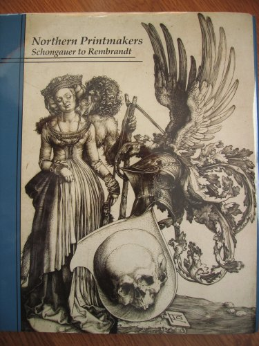 Northern Printmakers: Schongauer to to Rembrandt., R. Stanley and Ursula M. Johnson. Johnson