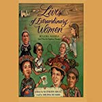 Lives of Extraordinary Women: Rulers, Rebels (and What the Neighbors Thought) | Kathleen Krull