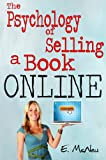 The Psychology of Selling a Book Online (The no-promo Solution to Quickly Sell your Book.)