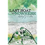 Last Boat to Nowhere: Part 2by Lindsey J Carden