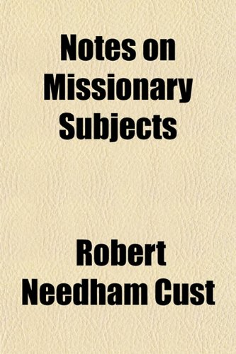 Notes on Missionary Subjects