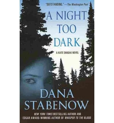 A Night Too Dark (Kate Shugak)