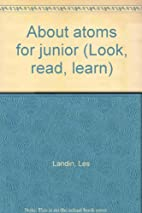 About atoms for junior (Look, read, learn)…