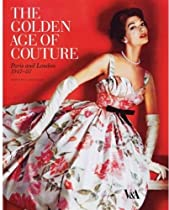 Free The Golden Age of Couture: Paris and London 1947-1957 Ebook & PDF Download