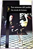 img - for Las semanas del jardin: Un circulo de lectores (Spanish Edition) book / textbook / text book