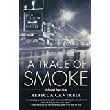 A Trace of Smoke (Hannah Vogel) ~ Rebecca Cantrell