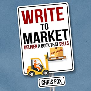 Write to Market: Deliver a Book That Sells Audiobook
