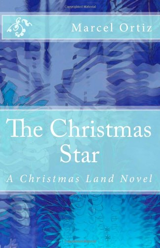 The Christmas Star: A Christmas Land Novel (Volume 1)