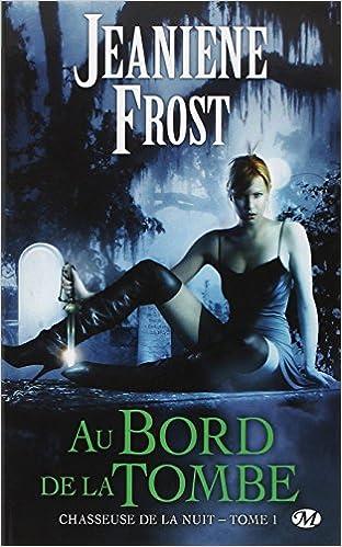 Chasseuse de la nuit tomes 1 à 7 Jeaniene Frost
