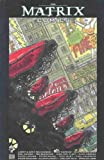 The Matrix Comics 1 (Matrix) The Matrix Comics 1