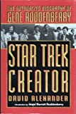 Star Trek Creator: The Authorized Biography of Gene Roddenberry (0451454189) by Alexander, David