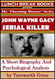 img - for John Wayne Gacy, Serial Killer: A Short Biography and Psychological Analysis (The