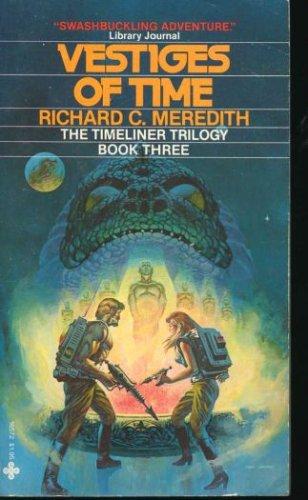 Vestiges of Time (Timeliner Trilogy, Bk. 3), R. Meredith