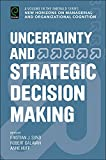 img - for Uncertainty and Strategic Decision Making (New Horizons on Managerial and Organizational Cognition) (New Horizons on Managerial and Organisational Cognition) book / textbook / text book