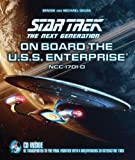 Denise Okuda Star Trek the Next Generation: On Board the U.S.S. Enterprise: Be Transported to the Final Frontier with a Breathtaking 3D Tour [With CDROM]