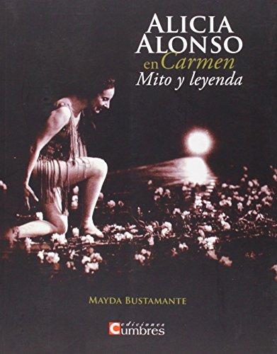 Alicia Alonso En Carmen. Mito Y Leyenda