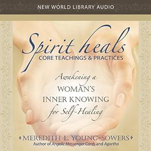 Spirit Heals Audiobook