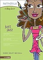 Just Jazz (Faithgirlz! / Blog On!)