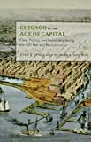 img - for Chicago in the Age of Capital: Class, Politics, and Democracy during the Civil War and Reconstruction (Working Class in American History) by Jentz, John B., Schneirov, Richard 1st edition (2015) Paperback book / textbook / text book